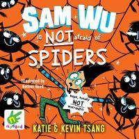 Cover for Sam Wu is not afraid of Spiders! Book 4 by Katie Tsang, Kevin Tsang