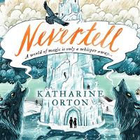 Cover for Nevertell by Katharine Orton