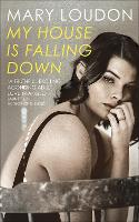 Cover for My House Is Falling Down by Mary Loudon