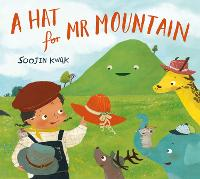 Cover for A Hat for Mr Mountain by Soojin Kwak