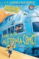 Cover for Kidnap on the California Comet by M. G. Leonard, Sam Sedgman