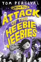 Cover for Attack of the Heebie Jeebies by Tom (Author/Illustrator) Percival