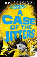 Cover for A Case of the Jitters by Tom (Author/Illustrator) Percival