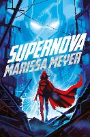 Cover for Supernova by Marissa Meyer