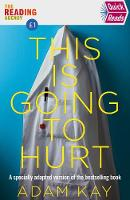 Cover for Quick Reads This Is Going To Hurt An Easy To Read Version Of The Bestselling Book by Adam Kay