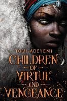 Cover for Children of Virtue and Vengeance by Tomi Adeyemi
