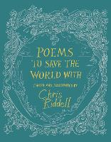 Cover for Poems to Save the World With by Chris Riddell