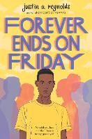 Cover for Forever Ends on Friday by Justin Reynolds