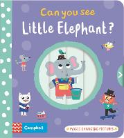 Cover for Can you see Little Elephant? Magic changing pictures by Campbell Books