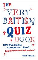 Cover for The Very British Quiz Book  by Geoff Tibballs