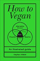Cover for How to Vegan  by Stephen (Author) Wildish