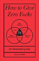 Cover for How to Give Zero F*cks by Stephen (Author) Wildish