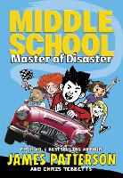 Cover for Middle School: Master of Disaster (Middle School 12) by James Patterson, Chris Tebbetts