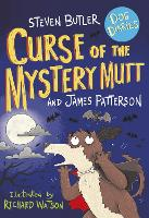 Cover for Dog Diaries: Curse of the Mystery Mutt by Steven Butler, James Patterson