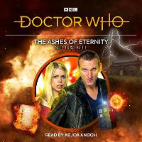 Cover for Doctor Who: The Ashes of Eternity 9th Doctor Audio Original by Niel Bushnell