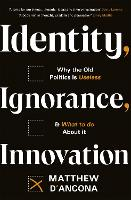 Cover for Identity, Ignorance, Innovation  by Matthew d'Ancona