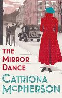 Cover for The Mirror Dance by Catriona McPherson