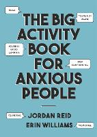 Cover for The Big Activity Book for Anxious People by Jordan Reid, Erin Williams
