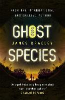 Cover for Ghost Species by James Bradley
