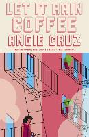 Cover for Let it Rain Coffee by Angie Cruz
