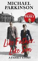Cover for Like Father, Like Son  by Michael Parkinson