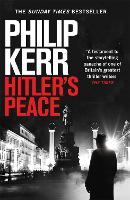 Cover for Hitler's Peace gripping alternative history thriller from a global bestseller by Philip Kerr