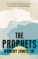 Cover for The Prophets  by Robert Jones Jr.