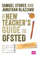 Cover for The New Teacher's Guide to OFSTED  by Samuel Stones, Jonathan Glazzard