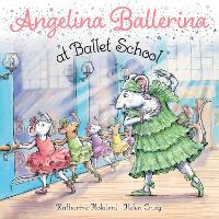 Cover for Angelina Ballerina at Ballet School by Katharine Holabird