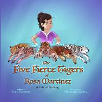 Cover for The Five Fierce Tigers of Rosa Martinez by Burt Kempner
