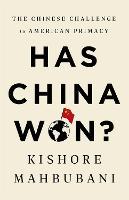 Cover for Has China Won?  by Kishore Mahbubani