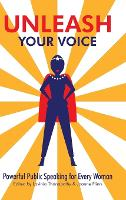 Cover for Unleash Your Voice  by Lavinia Thanapathy, Joanne Flinn
