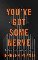 Cover for You've Got Some Nerve  by Derryen Plante