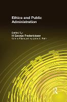 Cover for Ethics and Public Administration by H. George Frederickson, John A. Rohr
