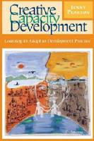 Cover for Creative Capacity Development Learning to Adapt in Development Practice by Jenny Pearson