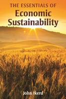 Cover for Essentials of Economic Sustainability by John E. Ikerd