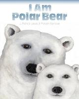 Cover for I Am Polar Bear by J. Patrick Lewis
