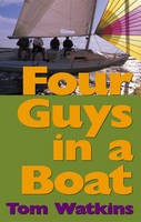 Cover for Four Guys in a Boat  by Tom Watkins