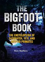 Cover for The Bigfoot Book  by Nick Redfern
