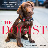 Cover for The Dogist  by Elias Weiss Friedman, Elias Weiss Friedman