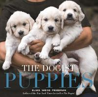 Cover for The The Dogist Puppies by Elias Weiss Friedman, Elias Weiss Friedman