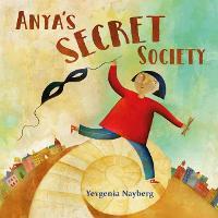 Cover for Anya's Secret Society by Yevgenia Nayberg