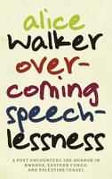 Cover for Overcoming Speechlessness by Alice Walker