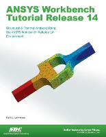 Cover for ANSYS Workbench Tutorial Release 14 by Kent Lawrence