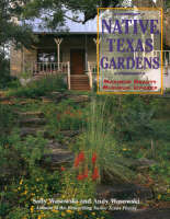 Cover for Native Texas Gardens  by Sally Wasowski, Andy Wasowski