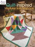 Cover for Quilt Inspired Modular Knit Afghans 6 Colorful Designs Made with Worsted-Weight Yarn! by Suzanne Ross