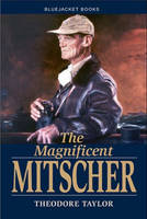 Cover for The Magnificent Mitscher by Theodore Taylor