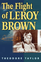 Cover for The Flight of Leroy Brown by Theodore Taylor