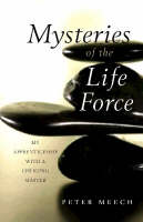 Cover for Mysteries of the Life Force  by Peter Meech
