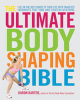 Cover for The Ultimate Body Shaping Bible  by Karon Karter